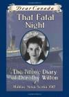 That Fatal Night: The Titanic Diary of Dorothy Wilton - Sarah Ellis