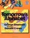 Tomorrow's Alphabet (Mulberry Books) - George Shannon, Donald Crews