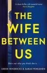 The Wife Between Us - Greer Hendricks, Sarah Pekkanen