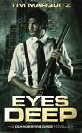 Eyes Deep: A Clandestine Daze Novella - Tim Marquitz