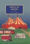 Death of Anton (British Library Crime Classics) - Alan Melville