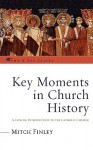 Key Moments in Church History: A Concise Introduction to the Catholic Church - Mitch Finley