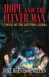 Hope and the Clever Man: A Novel of the Gryphon Clerks - Mike Reeves-McMillan, Digital Fiction
