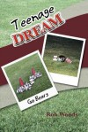 Teenage Dream - Rob Woods