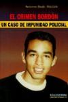 El Crimen Bordon: Un Caso de Impunidad Policial - Maricarmen Almada, Liliana Licht, Norberto Galasso