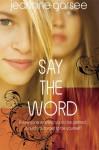 Say the Word - Jeannine Garsee