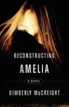 Reconstructing Amelia: A Novel - Kimberly McCreight
