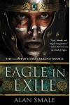 Eagle in Exile: The Clash of Eagles Trilogy Book II - Alan Smale