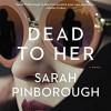 Dead to Her - Sarah Pinborough