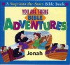 You Are There Bible Adventures with Jonah - Paul J. Loth, Rick Incrocci