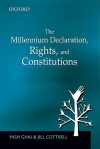 The Millennium Declaration, Rights, and Constitutions - Yash P. Ghai, Jill Cottrell