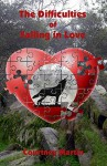 The Difficulties of Falling in Love - Courtney Martin