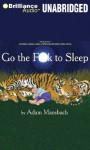 Go the Fuck to Sleep - Adam Mansbach, Samuel L. Jackson