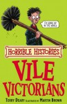 The Vile Victorians (Horrible Histories) - Terry Deary