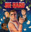 A Die Hard Christmas: The Illustrated Holiday Classic - Doogie Horner, JJ Harrison