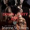 Down & Dirty: Zak (Dirty Angels MC, #1) - Jeanne St. James, Sean Crisden, Ava Lucas