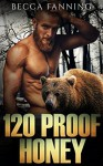 120 Proof Honey - Becca Fanning