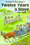 Solomon Northup's Twelve Years a Slave: 1841-1853 re-written version for young readers - Sue Eakin, Solomon Northup