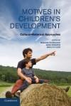 Motives in Children's Development: Cultural-Historical Approaches - Mariane Hedegaard, Anne Edwards, Marilyn Fleer