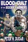 Blood Cult of the Booby Farmers - Peter N. Dudar