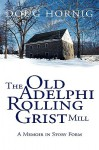 The Old Adelphi Rolling Grist Mill - Doug Hornig