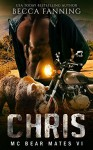 CHRIS (MC Bear Mates Book 6) - Becca Fanning