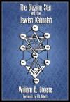 The Blazing Star and the Jewish Kabbalah - William Batchelder Greene, R.A. Gilbert