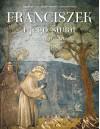 Franciszek i jego świat w malarstwie Giotta - Raoul Manselli, Engelbert Grau, Serena Romano, Krzysztof Stopa