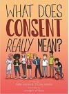 What Does Consent Really Mean? - Thalia Wallis, William Joseph Wilkins, Pete Wallis