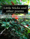 Little Sticks and other poems (Complete Works of Mary Freeman: Poetry) - Mary Freeman