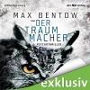 Der Traummacher - Max Bentow, Max Bentow, Yara Blümel, Der Hörverlag