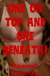 One On Top and One Beneath: Five Double Penetration Shorts - Lisa Vickers, Cassie Hacthaw, Mary Ann James, Morghan Rhees, Toni Smoke
