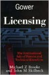Licensing: [The International Sale Of Patents And Technical Knowhow] - Michael Z. Brooke