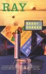 Ray - Barry Hannah