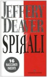 Spirali - Jeffery Deaver, Maura Parolini, Matteo Curtoni