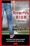 Retribution High - Explicit Version: A Short, Violent Novel about Bullying, Revenge, and the Hell Known as High School - Bob Gale, Samo Gale