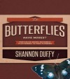 Do Butterflies Have Noses? Fun Facts About Nature's Fluttering, Flying Flowers - Shannon Duffy