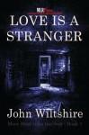 Love is a Stranger - John Wiltshire