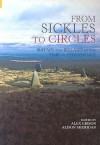 Sickles & Circles: Britain and Ireland in the Time of Stonehenge - Alex M. Gibson, Alison Sheridan