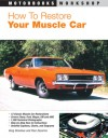 How to Restore Your Muscle Car - Greg Donahue, Paul Zazarine