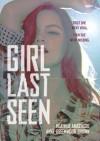 Girl Last Seen - Heather Anastasiu, Anne Greenwood Brown