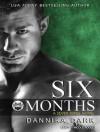 Six Months - Dannika Dark, Nicole Poole