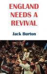 England Needs a Revival - Jack Burton