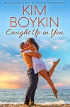 Caught up in You - Kim Boykin
