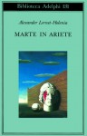 Marte in Ariete - Alexander Lernet-Holenia, Enrico Arosio