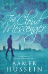 The Cloud Messenger - Aamer Hussein