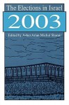 The Elections in Israel 2003 - Asher Arian
