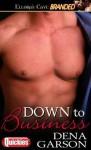 Down to Business - Dena Garson