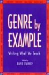 Genre by Example: Writing What We Teach - David Starkey
