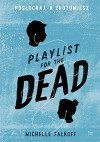 Playlist for the Dead - Falkoff Michelle